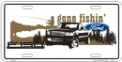 "License Plate - Ford ""Goin Fishin"""