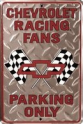 Parking Sign - Chevy Racing Fan